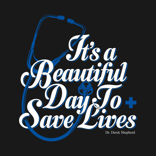 """Grey's Anatomy - """"It's a beautiful day to save lives"""