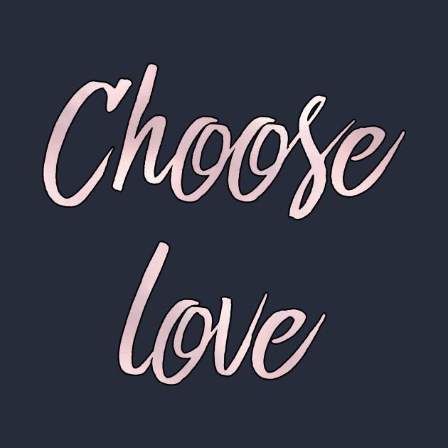 deep quotes i choose love