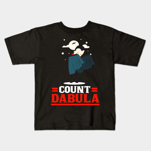 8153c5f6 Funny Count Dabula T-shirt Dracula Dabbing Saying Quote Gift Kids T-Shirt