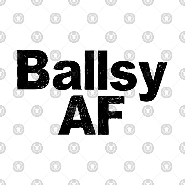7744f49e2c Ballsy AF Thick Black Grungy Text Ballsy AF Thick Black Grungy Text