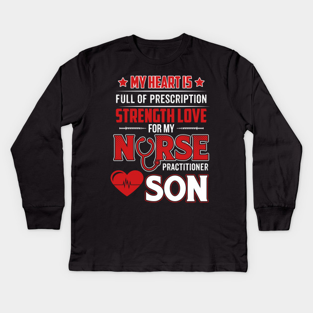 72116952d2c54 Cool T-Shirt From Nurse Practitioner Son. Gift For Dad/Mom. Kids Long  Sleeve T-Shirt
