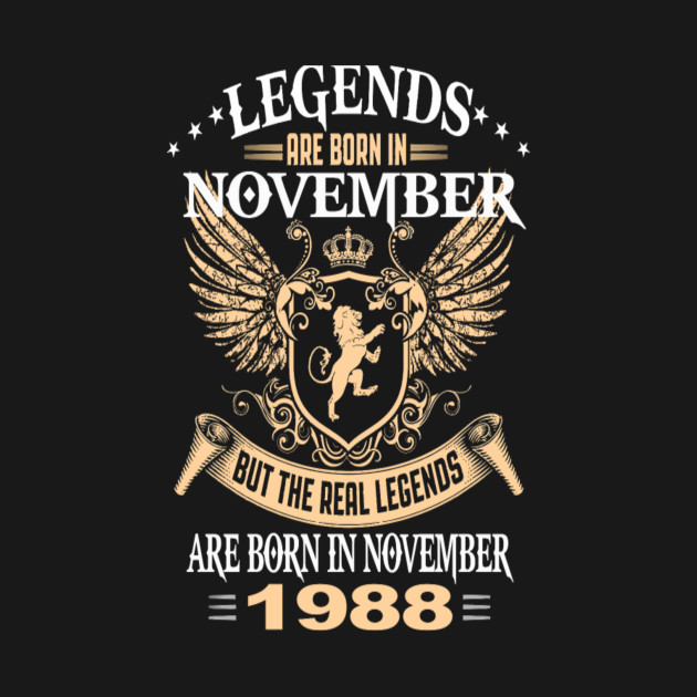 legends are born in november 1988 men s musc