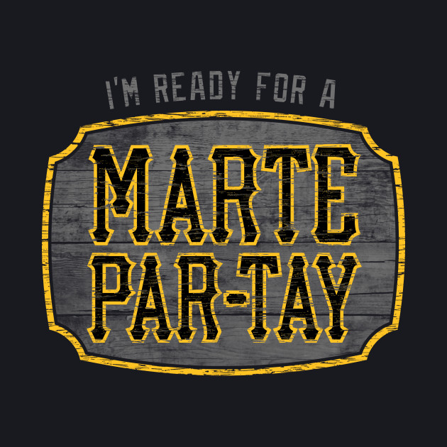 I'm Ready for a Marte Par-tay!