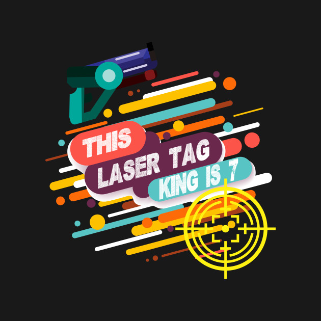a22a8165fbae Funny Laser Tag - This King Is 7 - Birthday Boy