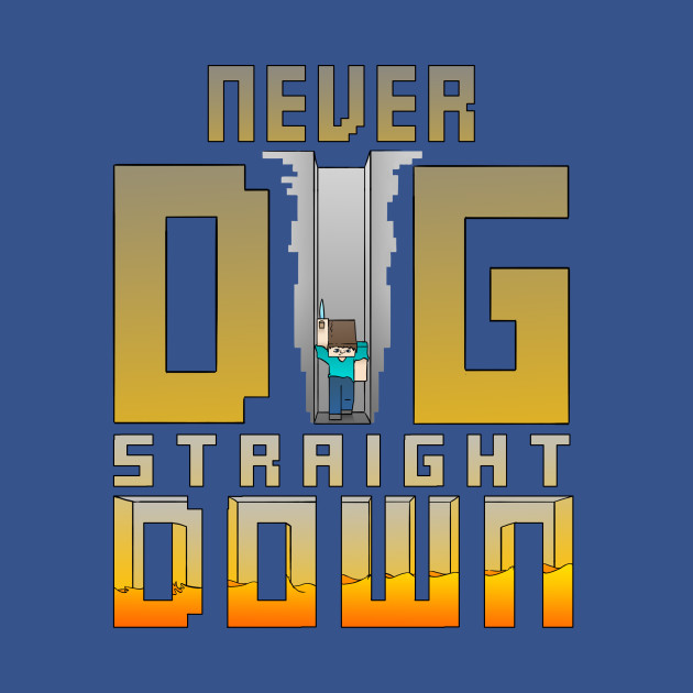 Never Dig Straight Down Minecraft