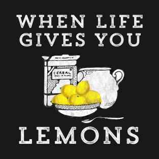 39f666b6c When Life Gives You Lemons Internet Video Meme Cereal T-Shirt