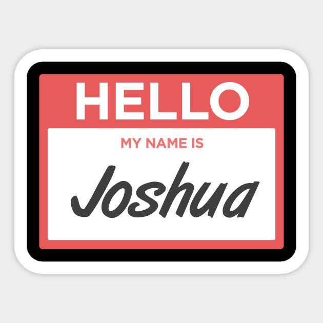 Joshua Funny Name Tag