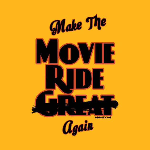 Make the Movie Ride Again - WDWNT.com