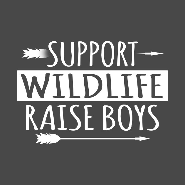 ab1b79a97f7d4 Support Wildlife Raise Sons Boys Family Mother Father T Shirt by  wonderlandtshirt