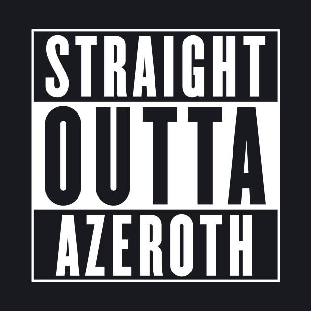 Straight Outta Azeroth