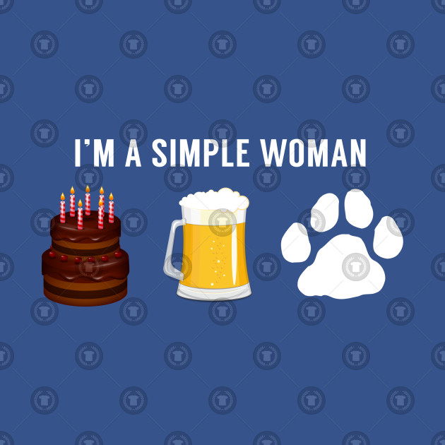 I Am A Simple Women Cake Beer Dog Lover