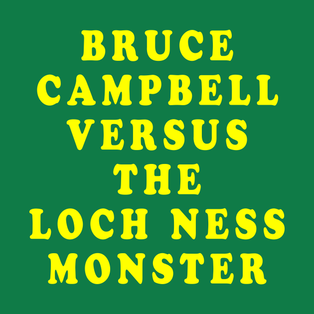 Bruce Campbell Versus the Loch Ness Monster