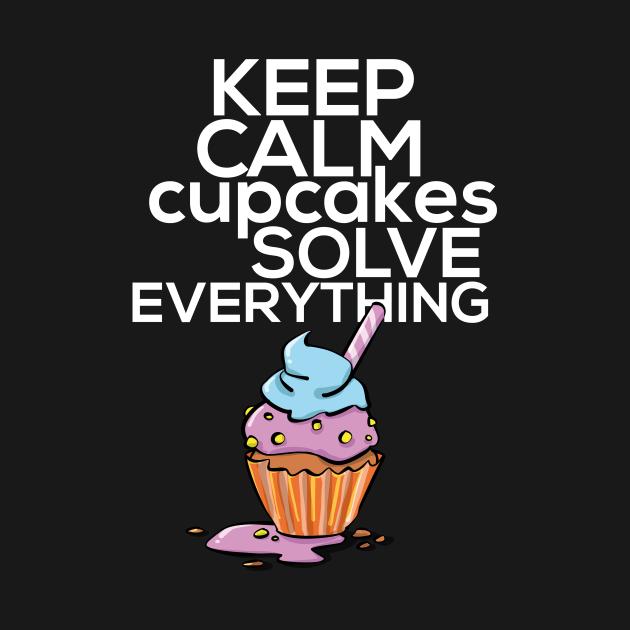 Keep Calm Cupcakes Solve Everything