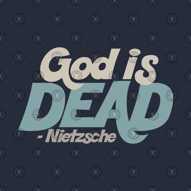 God Is Dead Nietzsche Quote By Dankfutura