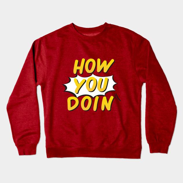 5dfc55df7d How You Doin - Friends Tv Show - Crewneck Sweatshirt