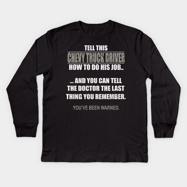 Chevy T Shirts >> Funny Chevy Truck Driver T Shirt