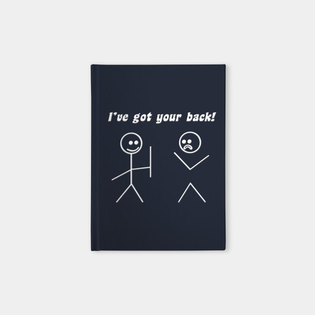 Ive Got Your Back Quotes Notebook Teepublic