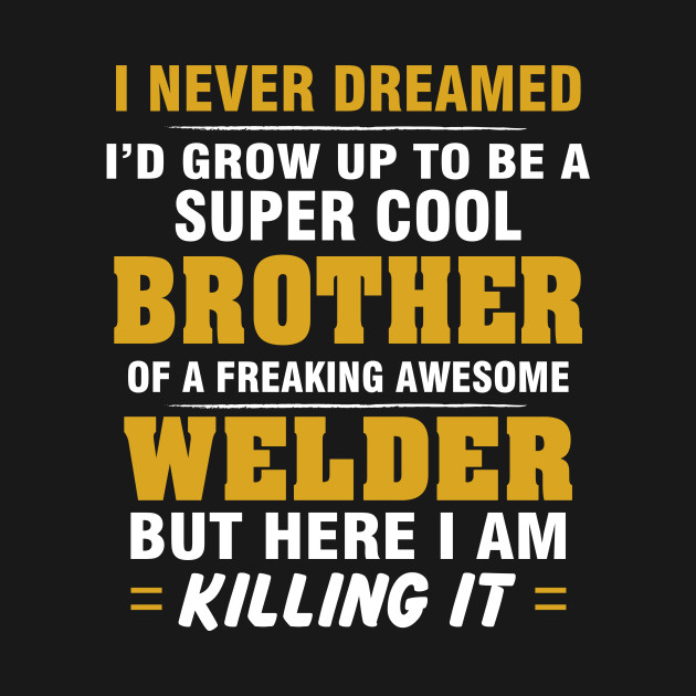WELDER Brother  – Cool Brother Of Freaking Awesome WELDER