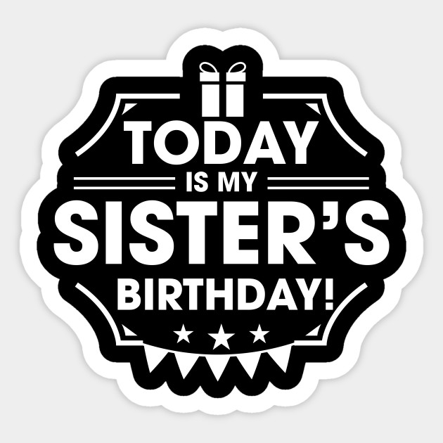 Today Is Sisters Brother Birthday Saying Sticker