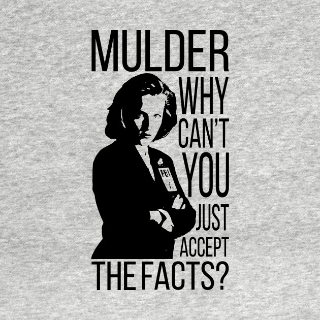 Mulder accept the facts