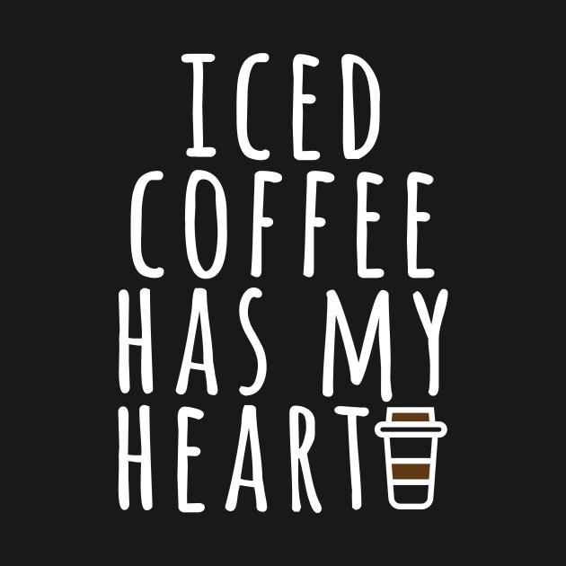 Iced Coffee Has My Heart