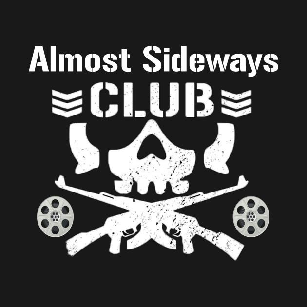 Almost Sideways Club Almost Sideways T Shirt Teepublic