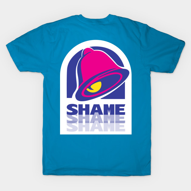 961183c7 Taco Shame - Taco Bell - T-Shirt | TeePublic