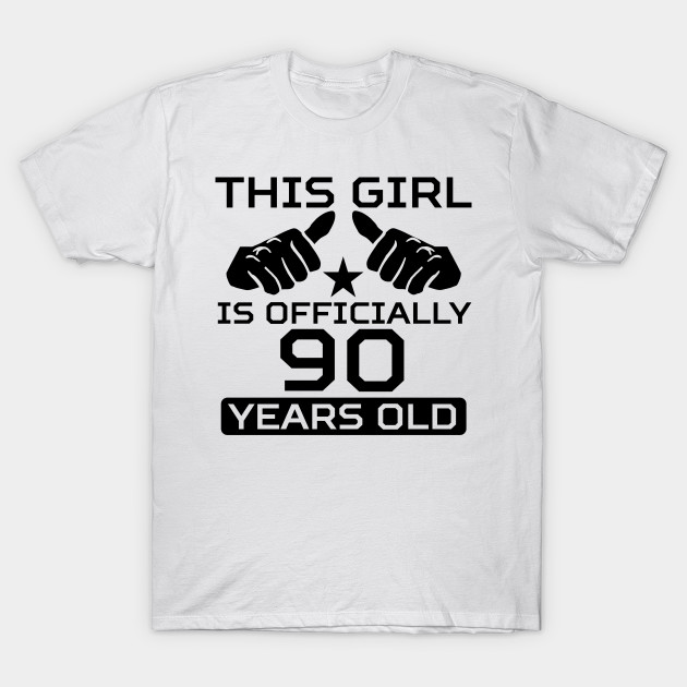 This Girl Is Officially 90 Years Old T Shirt