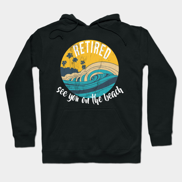 Retired Plan On The Beach Vintage Retired Tshirt Mom Dad Hoodie