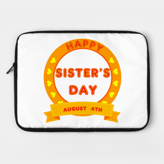 Happy Sister's Day , August 4th Sister's Love