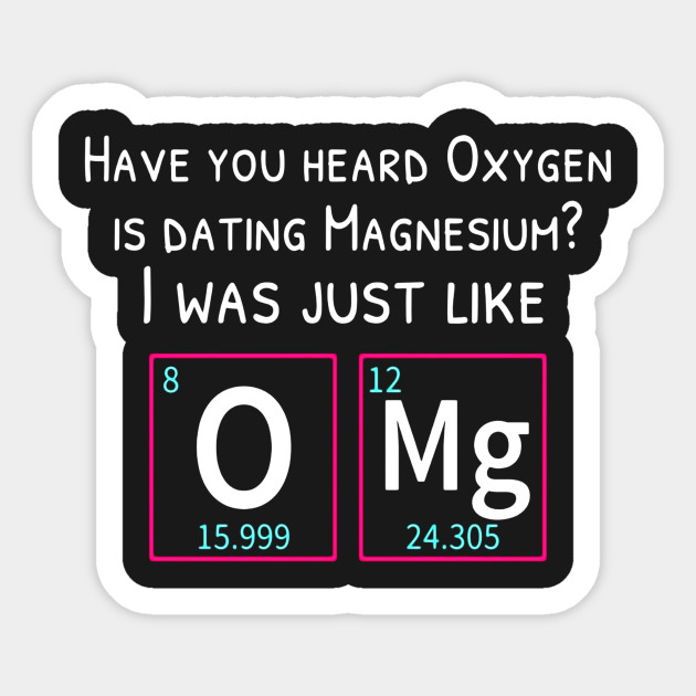 Oxygen dating magnesium funny periodic table science t shirt 2173132 1 urtaz Image collections
