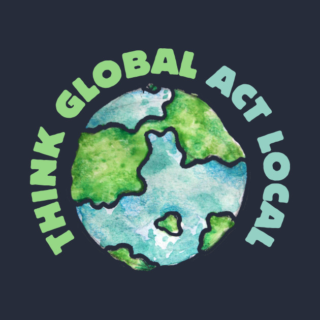 """think global act local The theme of this meeting is """"think global, act local"""" in many ways, that's what who is all about as the world's leading authority on health, we spend a lot ."""