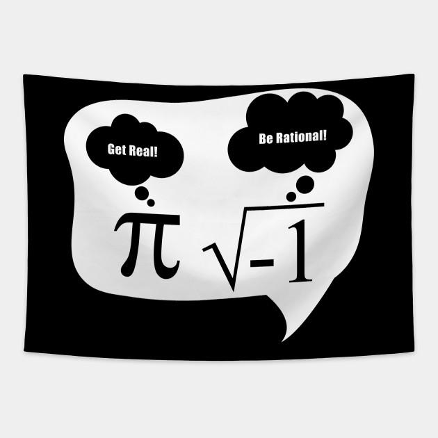 Get real be Rational Pi root Nerd Geek funny math fun design