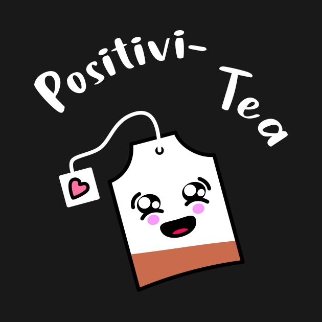 Positivi-Tea I Love Tea Tea Lover Start Your Day With A Tea