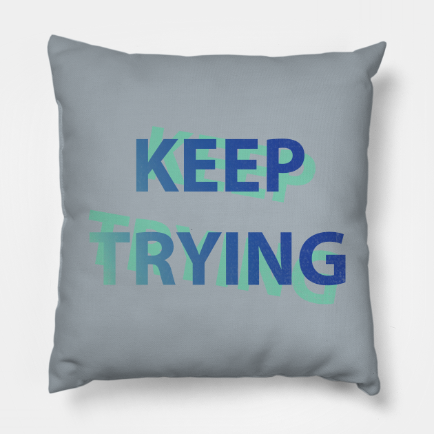Keep Trying In Bold Font