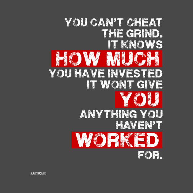 9bcce8cc75f6 You cant cheat the grind success motivation - Motivation - T-Shirt ...