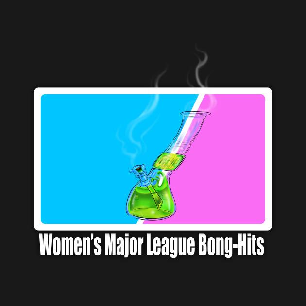Women's Major League Bong-Hits