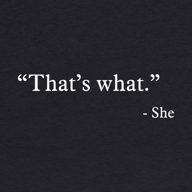 That's what - She