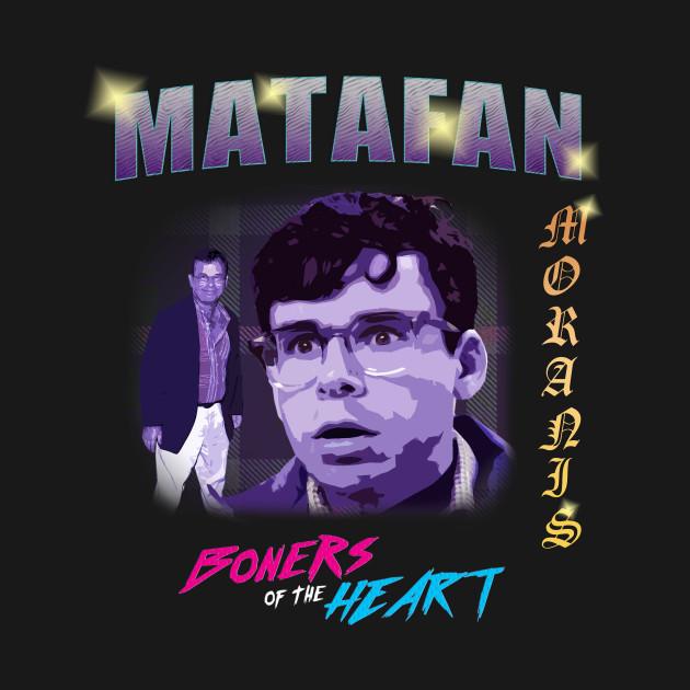 Boners of The Heart - MATAFAN