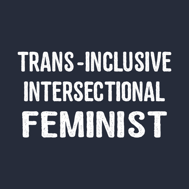 Intersectional Feminist