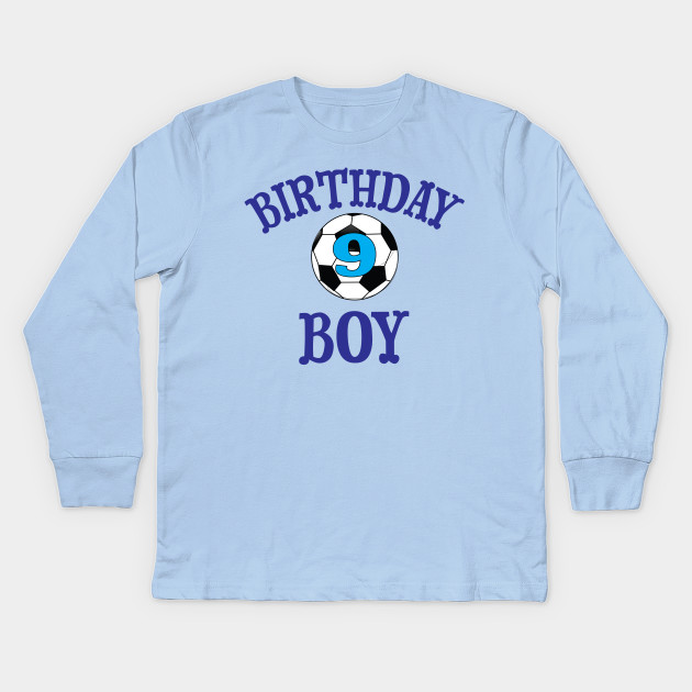 Birthday Boy 9 Soccer Kids Long Sleeve T Shirt