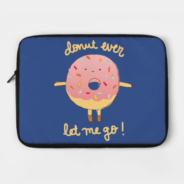 Donut Ever Let Me Go