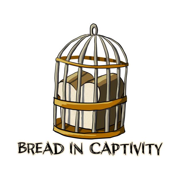 Bread in Captivity