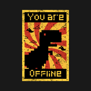 You are offline t-shirts