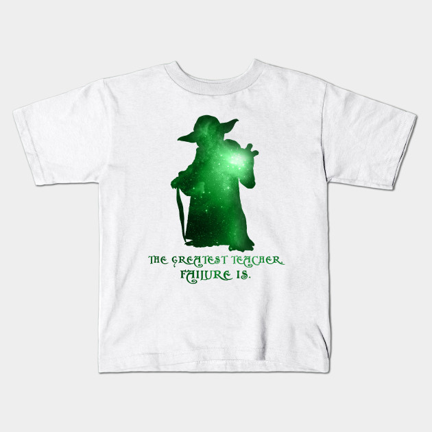 The Greatest Teacher Failure Is Star Wars Kids T Shirt Teepublic