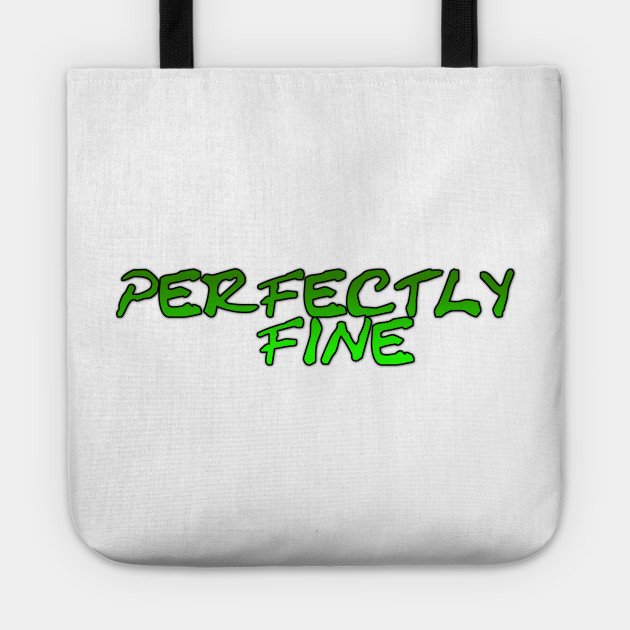 Perfectly Fine