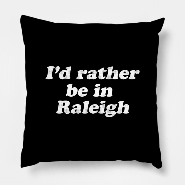 Raleigh North Carolina Nc Love And Pride Raleigh Pillow Teepublic