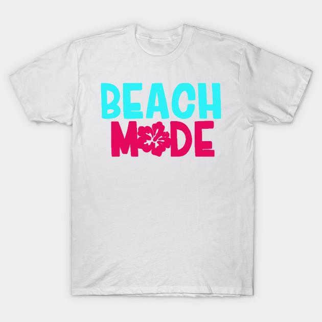 dc5ca4f80 Beach Mode - Beach Mode - T-Shirt | TeePublic