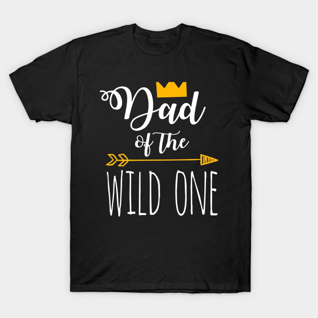 Funny Dad Of The Wild One 1st Birthday Matching Shirt T