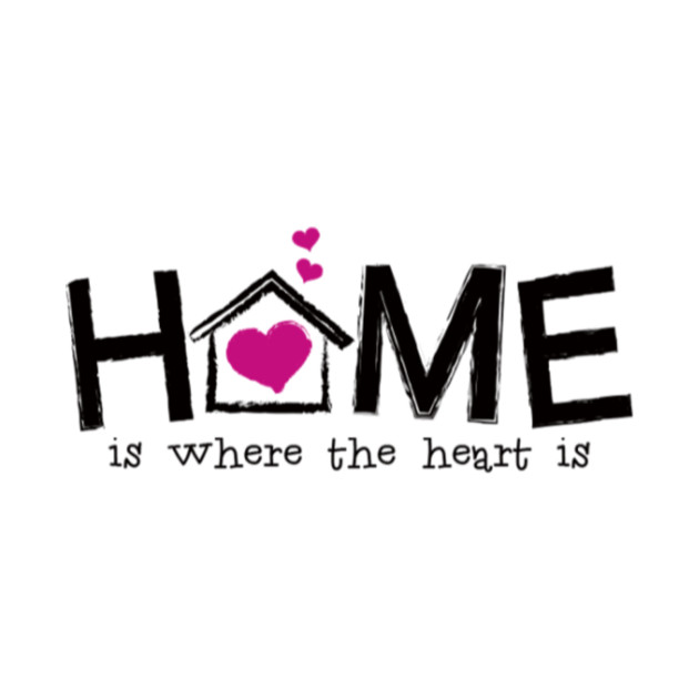 home is where the heart is home is where the heart is t shirt